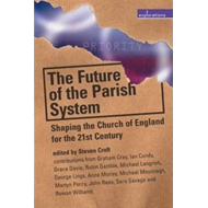 The Future of the Parish System: Shaping the Church of England in the 21st Century (BOK)