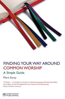 Finding Your Way Around Common Worship (BOK)