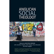 Anglican Social Theology: Renewing the Vision Today (BOK)
