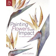 Painting Flowers with Impact: In Watercolour (BOK)