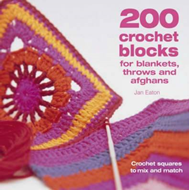 200 Crochet Blocks for Blankets, Throws and Afghans: Crochet Squares to Mix-and-Match (BOK)