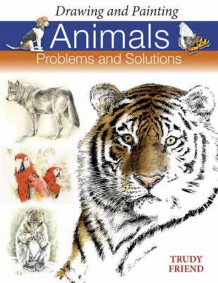 Drawing and Painting Animals: Problems and Solutions (BOK)