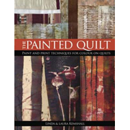 The Painted Quilt: Paint and Print Techniques for Colour on Quilts (BOK)