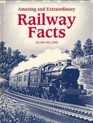 Amazing and Extraordinary Railway Facts (BOK)