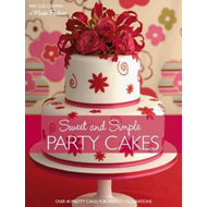 Sweet and Simple Party Cakes: Over 40 Pretty Cakes for Perfect Celebrations (BOK)