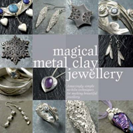 Magical Metal Clay Jewellery (BOK)