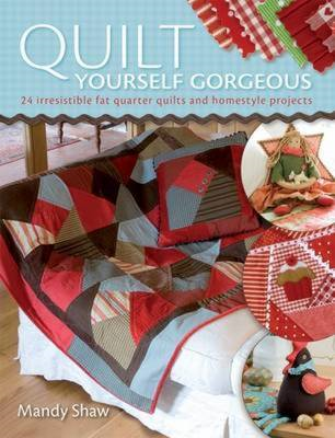 Quilt Yourself Gorgeous (BOK)