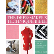 The Dressmaker's Technique Bible: A Complete Guide to Fashion Sewing Techniques (BOK)