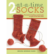 2 At-a-time Socks: The Secret of Knitting Any Two Socks at Once, on Just One Circular Needle! (BOK)