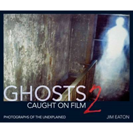 Ghost Caught on Film 2: 2: Photographs of the Unexplained (BOK)