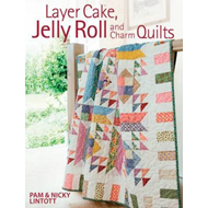 Layer Cake, Jelly Roll and Charm Quilts (BOK)