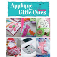 Applique for Little Ones: Over 40 Special Projects to Make for Children: Uncomplicated, Fun and Trul (BOK)