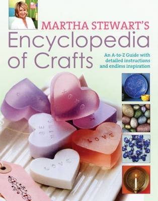 Encyclopedia of Crafts: An A - Z Guide with Detailed Instructions and Endless Inspiration (BOK)