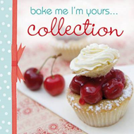 Bake Me, I'm Yours... Collection: Infinite Ways to Indulge in Cupcakes, Cookies and Chocolate (BOK)