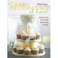 Cake Decorating at Home: Discover Cake Decorating for Fun with Over 30 Designs! (BOK)