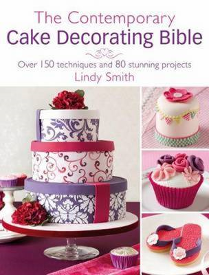 Contemporary Cake Decorating Bible (BOK)