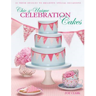 Chic & Unique Celebration Cakes (BOK)