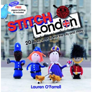 Stitch London: 20 Kooky Ways to Knit the City and More (BOK)