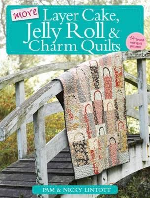 More Layer Cake, Jelly Roll & Charm Quilts (BOK)
