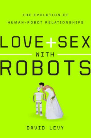 Love and sex with robots (BOK)
