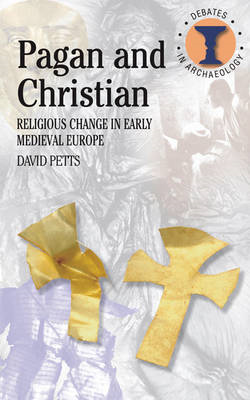Pagan and Christian: Religious Change in Early Medieval Europe (BOK)