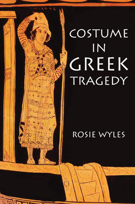 Costume in Greek Tragedy (BOK)