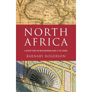North Africa: A History from the Mediterranean Shore to the Sahara (BOK)