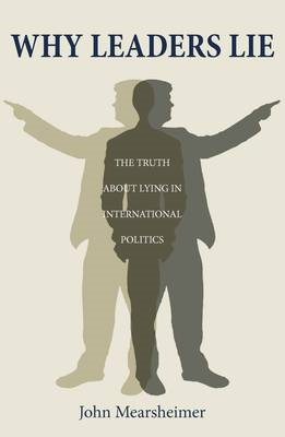 Why Leaders Lie: The Truth About Lying in International Politics (BOK)