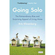 Going Solo: The Extraordinary Rise and Surprising Appeal of Living Alone (BOK)