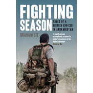 Fighting Season: Tales of a British Officer in Afghanistan (BOK)