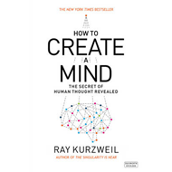 How to Create a Mind (BOK)