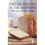 Fresh Bread in the Morning from Your Bread Machine (BOK)