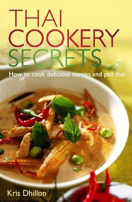 Thai Cookery Secrets: How to Cook Delicious Curries and Pad Thai (BOK)
