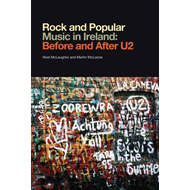 Rock and Popular Music in Ireland Before and After U2 (BOK)