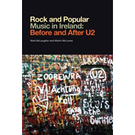 Rock and Popular Music in Ireland: Before and After U2 (BOK)