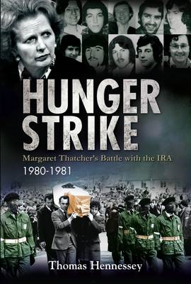 Hunger Strike: Margaret Thatcher's Battle with the IRA: 1980-1981 (BOK)