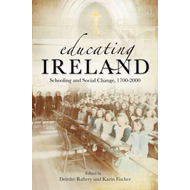 Educating Ireland: Schooling and Social Change 1700-2000 (BOK)