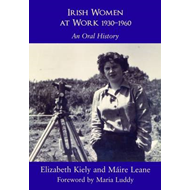 Irish Women at Work 1930-1960: An Oral History (BOK)