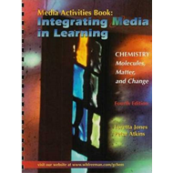 Media Activities Book: Integrating Media in Learning for Jones and Atkin's Chemistry: Molecules, Mat (BOK)