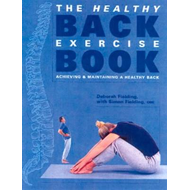 The Healthy Back Exercise Book: Achieving and Maintaining a Healthy Back (BOK)