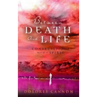 Between Death and Life: Conversations with a Spirit (BOK)