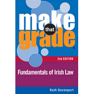 Make That Grade Fundamentals of Irish Law (BOK)