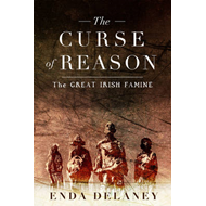 The Curse of Reason: The Great Irish Famine (BOK)