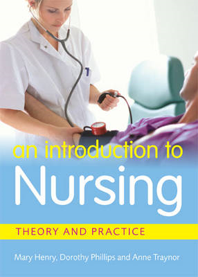 An Introduction to Nursing: Theory & Practice (BOK)