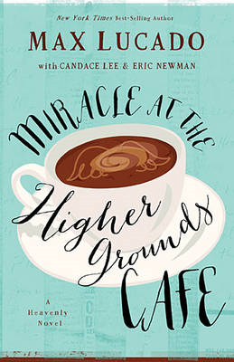 Miracle at the Higher Grounds Cafe (International Edition) (BOK)