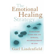 The Emotional Healing Strategy: A Recovery Guide for Any Setback, Disappointment or Loss (BOK)