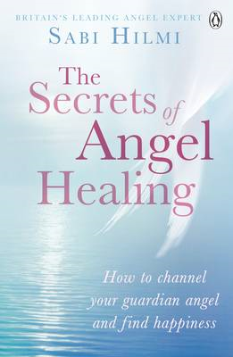 Secrets of Angel Healing (BOK)