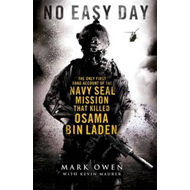 No Easy Day: The Only First-hand Account of the Navy Seal Mission That Killed Osama Bin Laden (BOK)