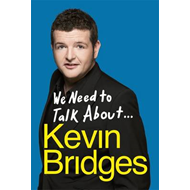 We Need to Talk About ... Kevin Bridges (BOK)