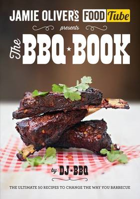 Jamie's Food Tube: The BBQ Book (BOK)